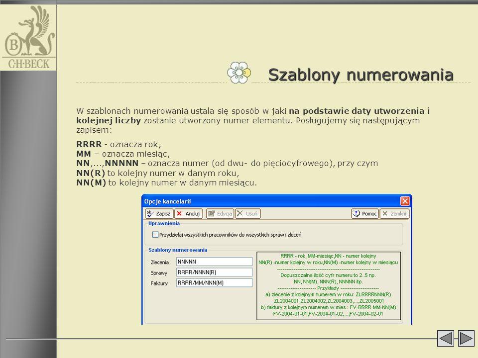 Szablony numerowania W szablonach numerowania ustala się sposób w jaki na podstawie daty utworzenia i kolejnej liczby zostanie utworzony numer element