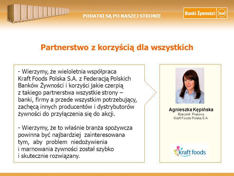 PODATKI SĄ PO NASZEJ STRONIE Partnerstwo z korzyścią dla wszystkich - Wierzymy, że wieloletnia współpraca Kraft Foods Polska S.A.