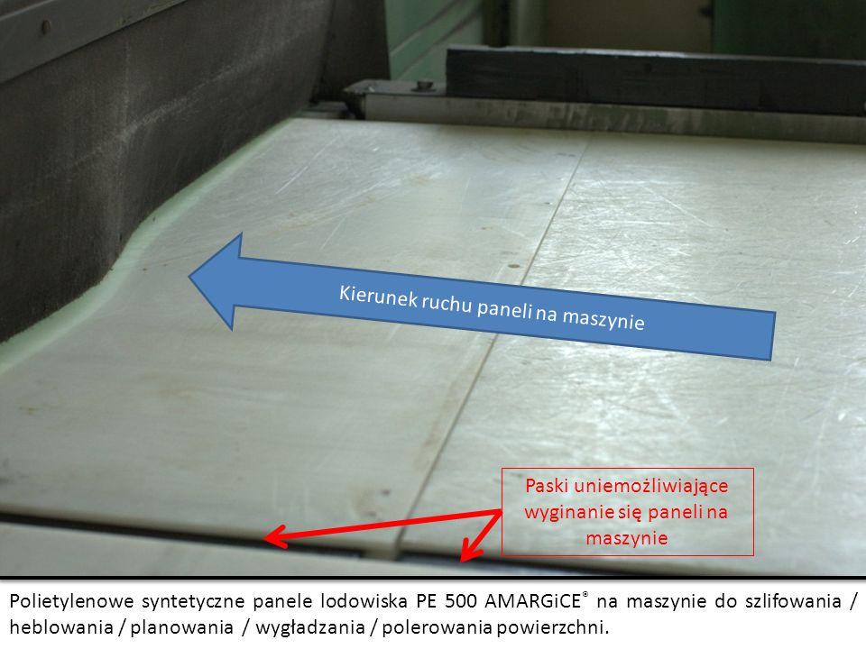 Kierunek ruchu paneli na maszynie Polietylenowe syntetyczne panele lodowiska PE 500 AMARGiCE ® na maszynie do szlifowania / heblowania / planowania /