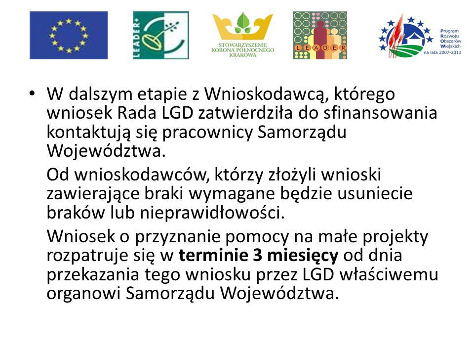 W dalszym etapie z Wnioskodawcą, którego wniosek Rada LGD zatwierdziła do sfinansowania kontaktują się pracownicy Samorządu Województwa.
