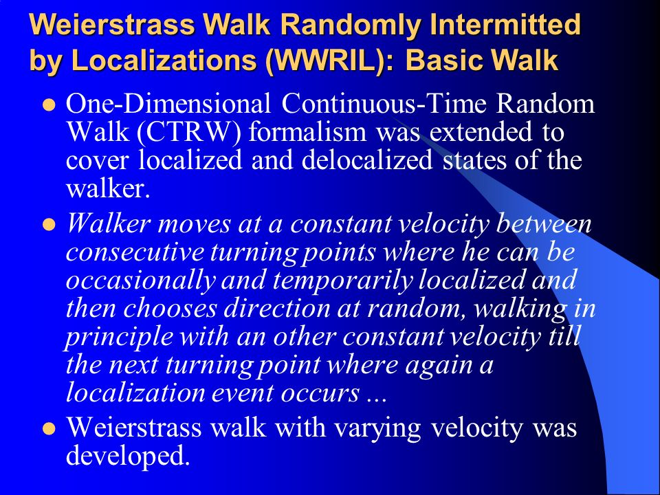 Weierstrass Walk Randomly Intermitted by Localizations (WWRIL): Basic Walk One-Dimensional Continuous-Time Random Walk (CTRW) formalism was extended to cover localized and delocalized states of the walker.