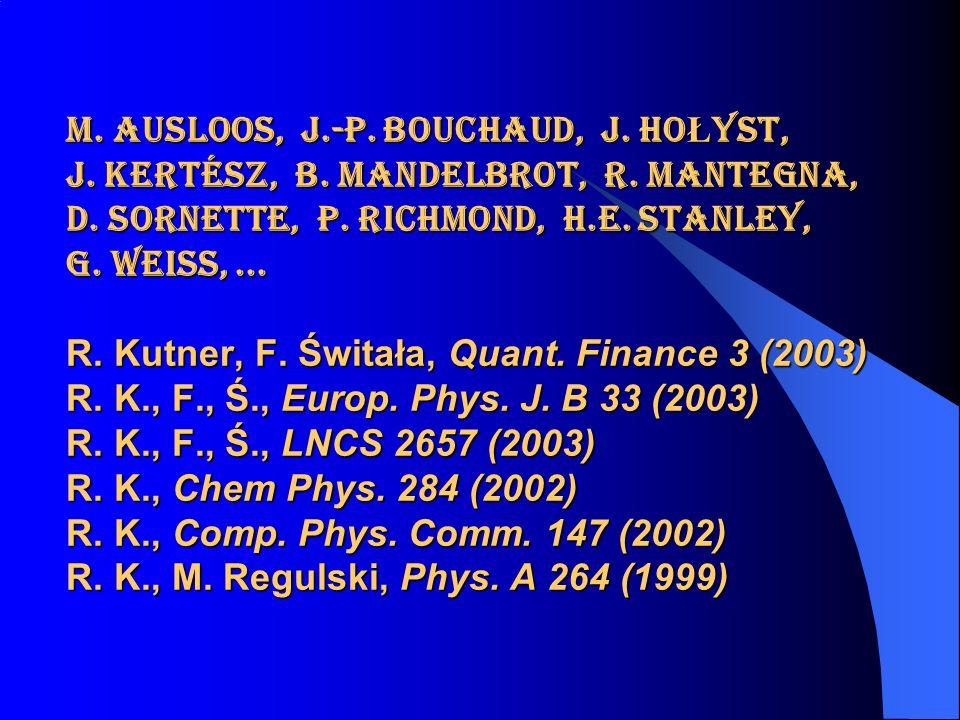 M. Ausloos, J.-P. Bouchaud, J. Ho Ł yst, J. KERTéSZ, B.