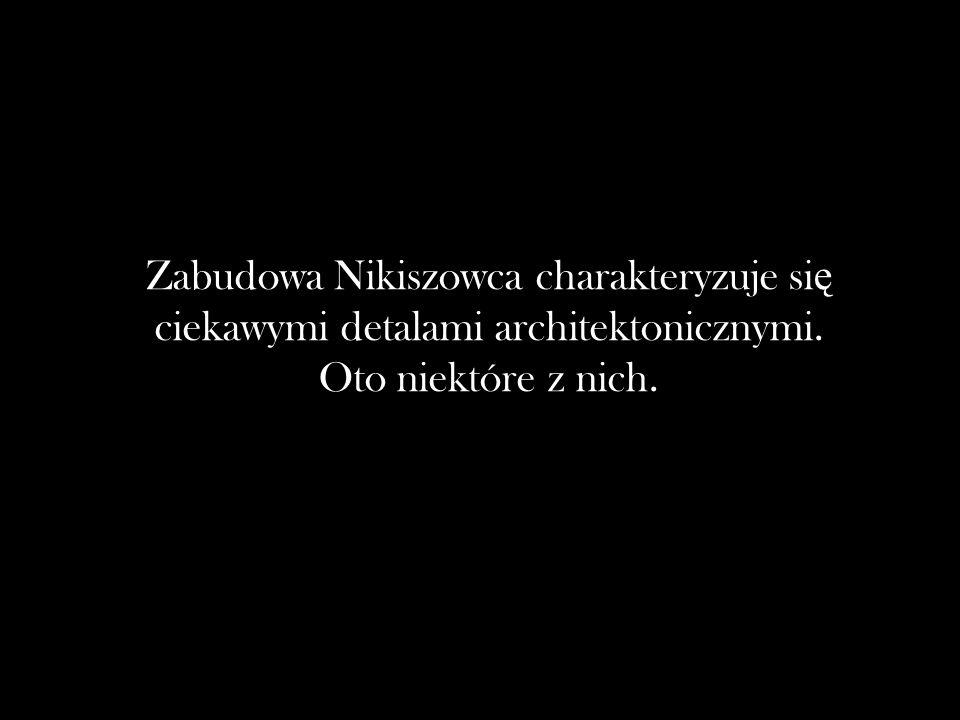 Zabudowa Nikiszowca charakteryzuje si ę ciekawymi detalami architektonicznymi. Oto niektóre z nich.