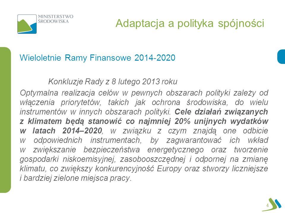 Adaptacja a polityka spójności Konkluzje Rady z 8 lutego 2013 roku Optymalna realizacja celów w pewnych obszarach polityki zależy od włączenia prioryt