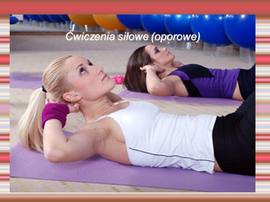 Ćwiczenia siłowe (oporowe)