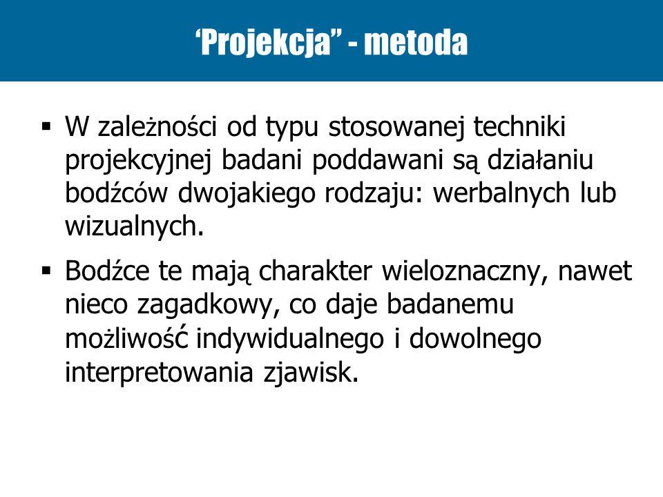 Techniki projekcyjne w badaniach społecznych i marketingowych