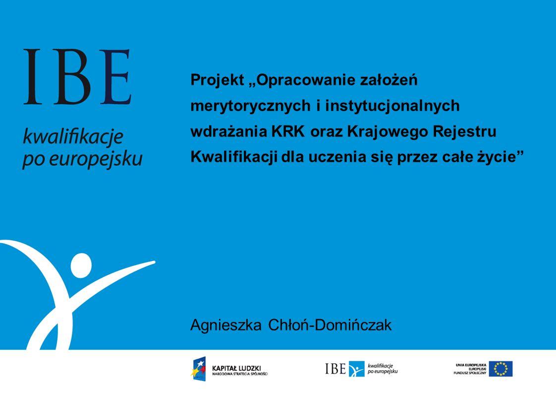 Projekt Opracowanie założeń merytorycznych i instytucjonalnych wdrażania KRK oraz Krajowego Rejestru Kwalifikacji dla uczenia się przez całe życie Agn