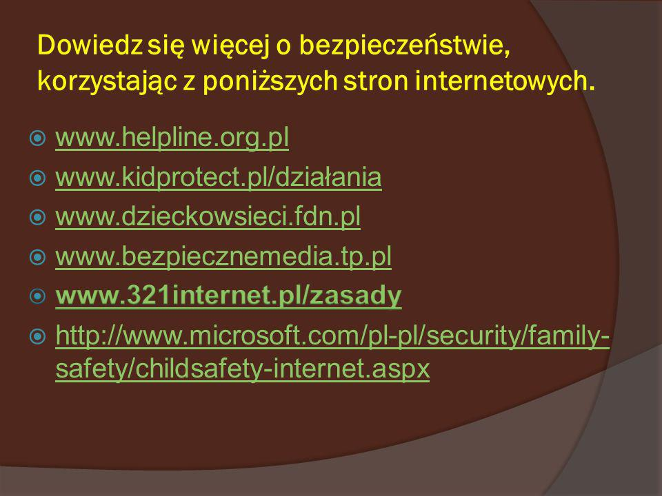 Dowiedz się więcej o bezpieczeństwie, korzystając z poniższych stron internetowych.