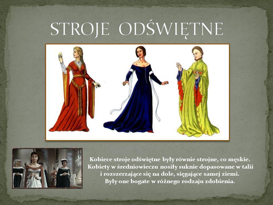 Kobiece stroje odświętne były równie strojne, co męskie. Kobiety w średniowieczu nosiły suknie dopasowane w talii i rozszerzające się na dole, sięgają