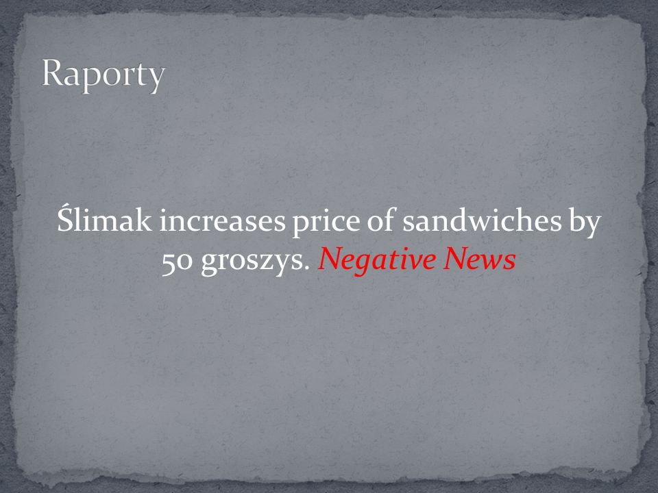 Ślimak increases price of sandwiches by 50 groszys. Negative News