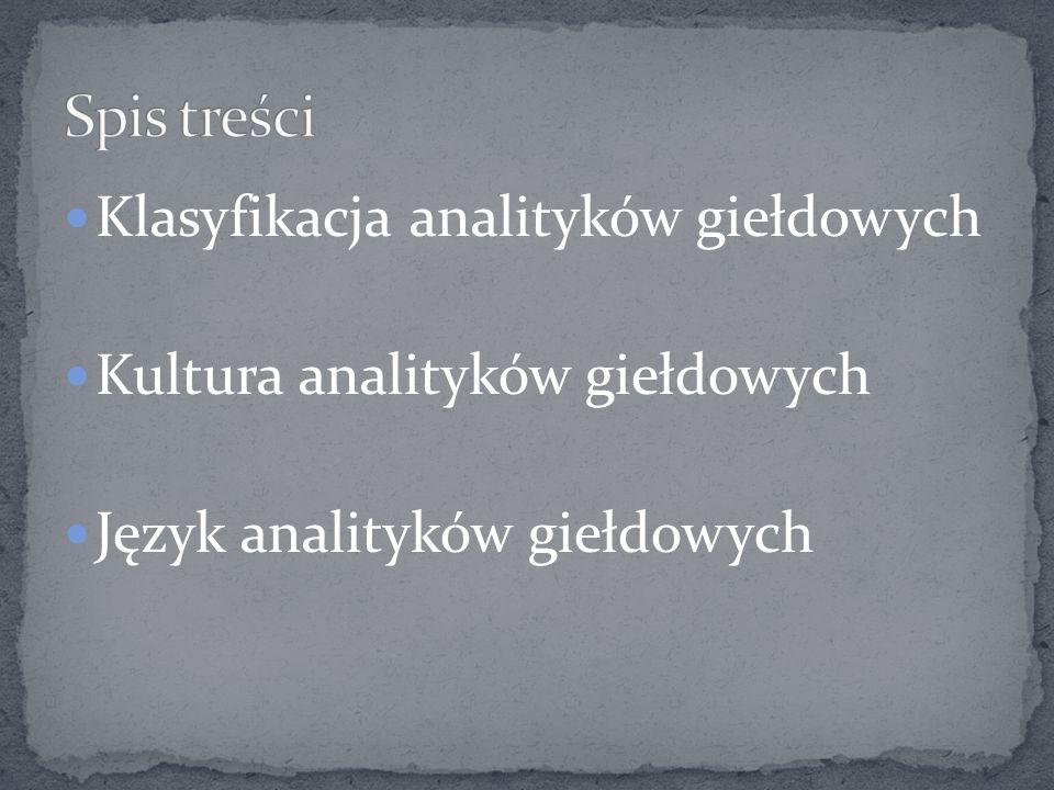 Klasyfikacja analityków giełdowych Kultura analityków giełdowych Język analityków giełdowych
