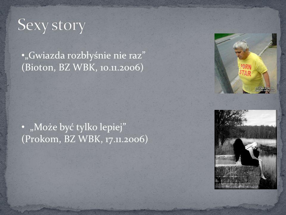 Gwiazda rozbłyśnie nie raz (Bioton, BZ WBK, 10.11.2006) Może być tylko lepiej (Prokom, BZ WBK, 17.11.2006)