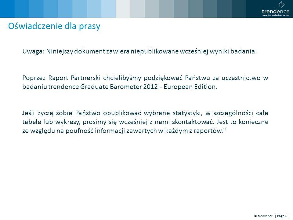© trendence | Page 6 | Oświadczenie dla prasy Uwaga: Niniejszy dokument zawiera niepublikowane wcześniej wyniki badania. Poprzez Raport Partnerski chc