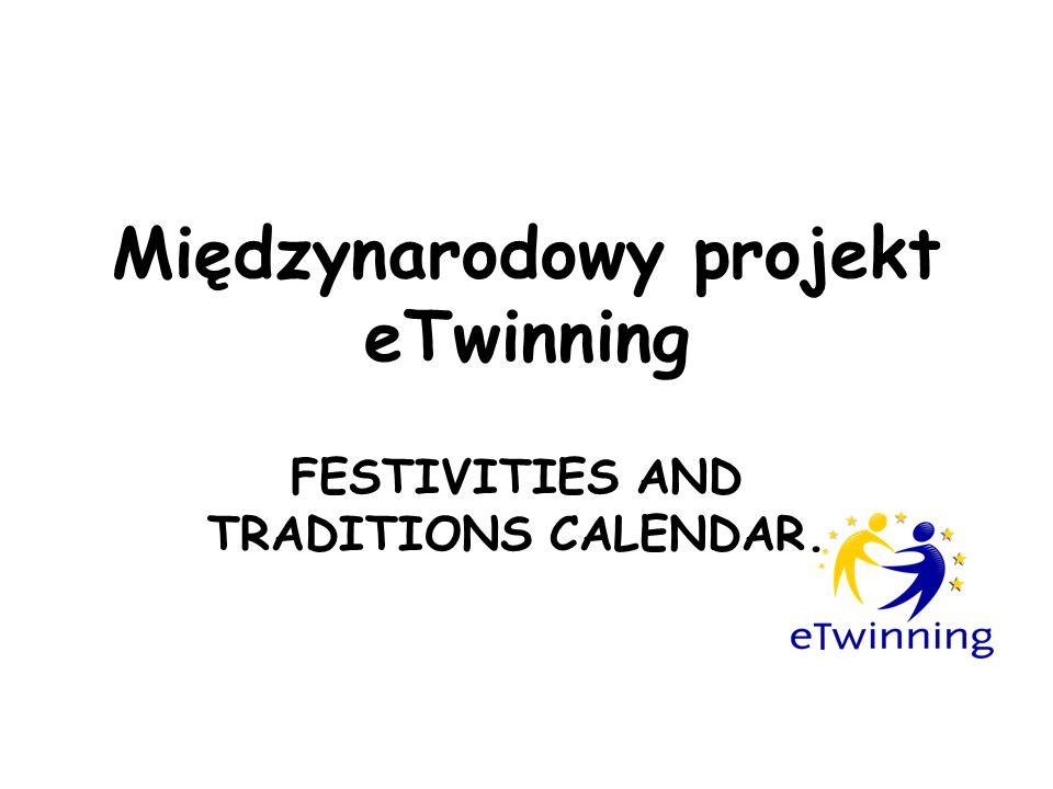 Międzynarodowy projekt eTwinning FESTIVITIES AND TRADITIONS CALENDAR.