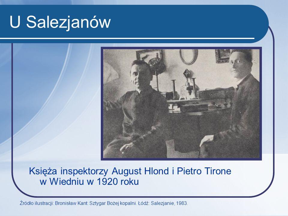 U Salezjanów Księża inspektorzy August Hlond i Pietro Tirone w Wiedniu w 1920 roku Źródło ilustracji: Bronisław Kant: Sztygar Bożej kopalni. Łódź: Sal
