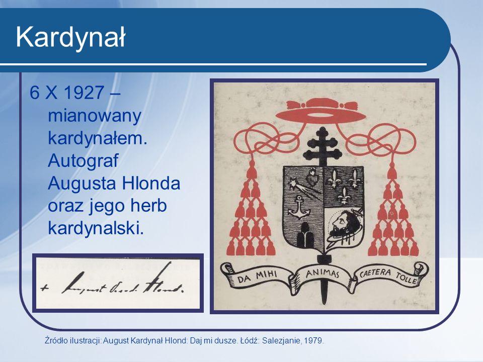 Kardynał 6 X 1927 – mianowany kardynałem. Autograf Augusta Hlonda oraz jego herb kardynalski. Źródło ilustracji: August Kardynał Hlond: Daj mi dusze.