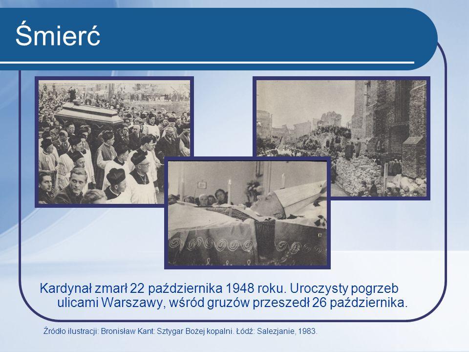 Śmierć Kardynał zmarł 22 października 1948 roku. Uroczysty pogrzeb ulicami Warszawy, wśród gruzów przeszedł 26 października. Źródło ilustracji: Bronis