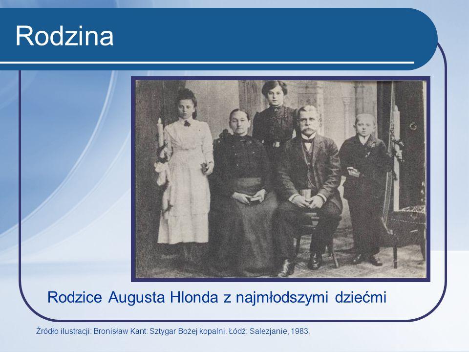Rodzina Rodzice Augusta Hlonda z najmłodszymi dziećmi Źródło ilustracji: Bronisław Kant: Sztygar Bożej kopalni. Łódź: Salezjanie, 1983.