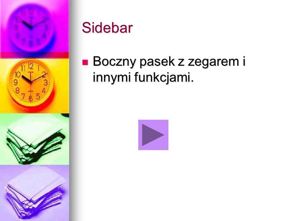 Sidebar Boczny pasek z zegarem i innymi funkcjami. Boczny pasek z zegarem i innymi funkcjami.