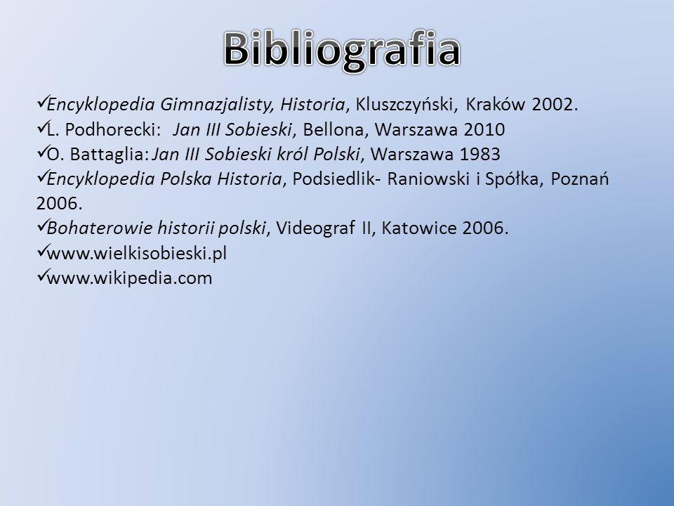 Encyklopedia Gimnazjalisty, Historia, Kluszczyński, Kraków 2002. L. Podhorecki: Jan III Sobieski, Bellona, Warszawa 2010 O. Battaglia: Jan III Sobiesk