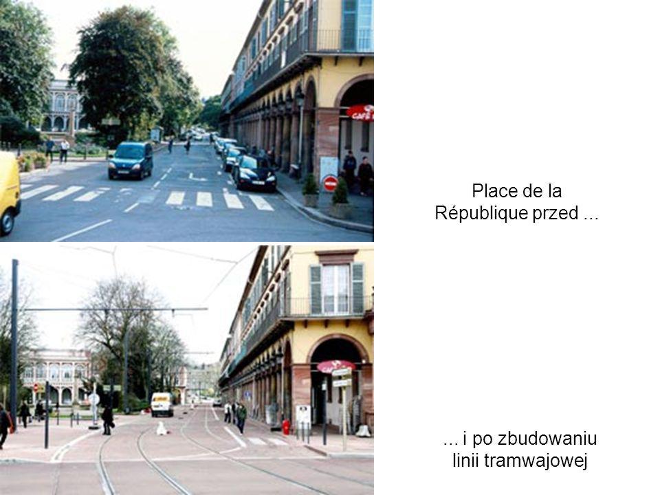 ... i po zbudowaniu linii tramwajowej Place de la République przed...
