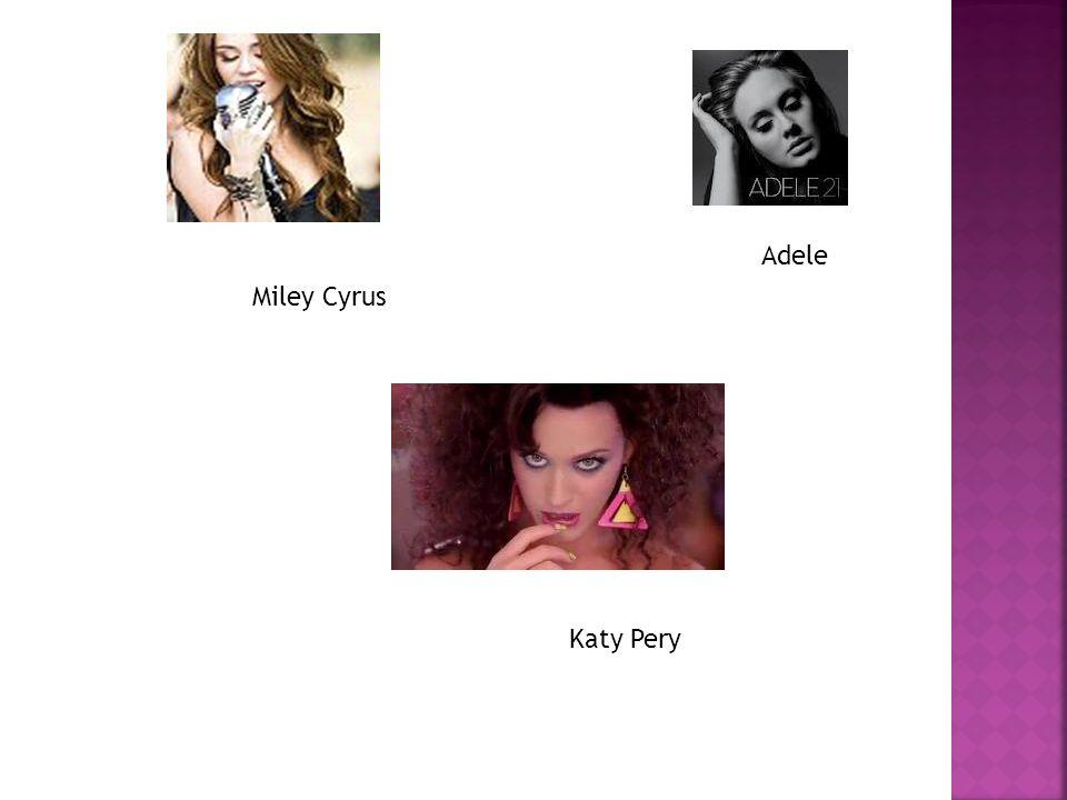 Miley Cyrus Adele Katy Pery