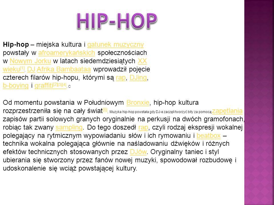 Hip-hop – miejska kultura i gatunek muzyczny powstały w afroamerykańskich społecznościach w Nowym Jorku w latach siedemdziesiątych XX wieku [1]. DJ Af