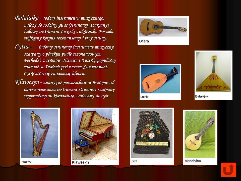 II. Szarpane : Harfa - instrument strunowy szarpany (chordofon) w kształcie stylizowanego trójkąta, jeden z najstarszych instrumentów muzycznych. Gita