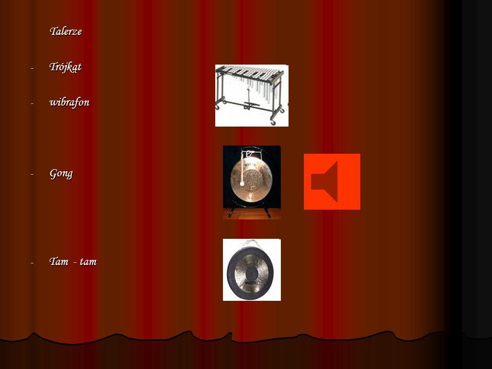 Idiofony : a.) metalowe : - Dzwonki - Czelesta - dźwięk powstaje w nim w wyniku uderzania uruchamianych przy pomocy klawiszy młoteczków w metalowe płytki połączone z rezonatorem skrzynkowym, które wydają dźwięk zbliżony do dzwonków.