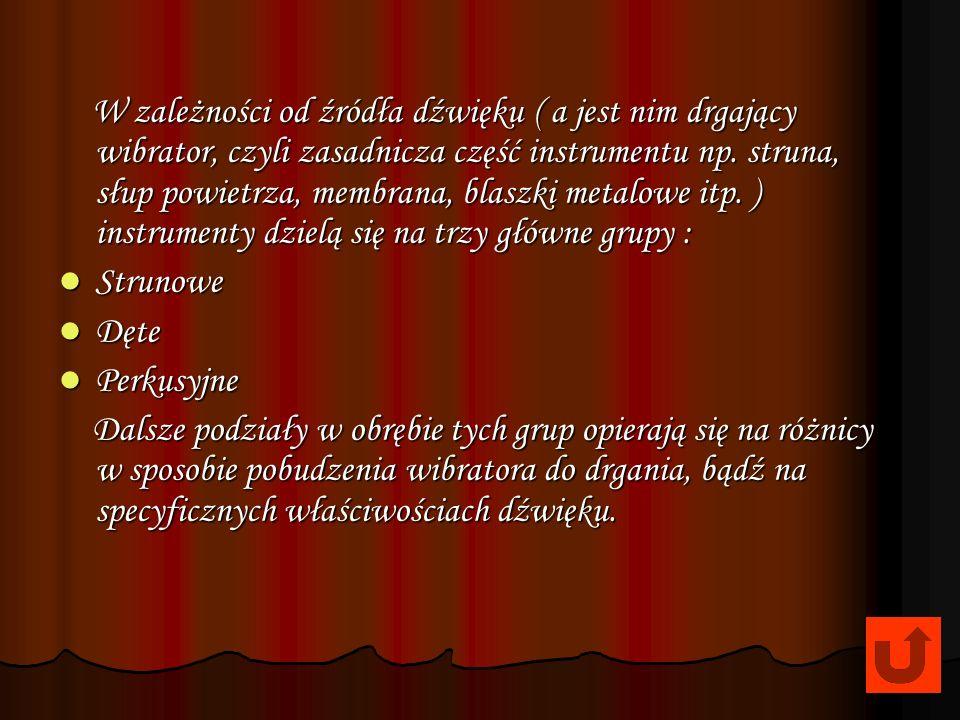 9.Co jest źródłem dźwięku w instrumentach dętych .