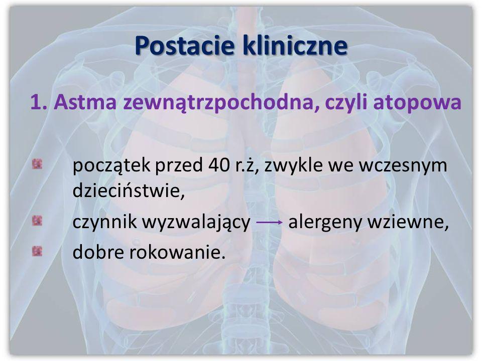 Wyróżnia się: atopową Astmę oskrzelową atopową (egzogenną) uwarunkowana genetycznie. nieatopową Astmę oskrzelową nieatopową (endogenną) rozwija się w