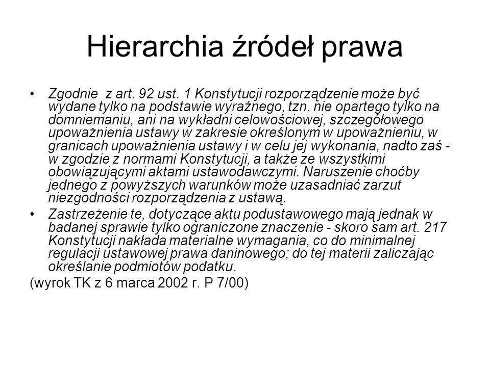 Hierarchia źródeł prawa Zgodnie z art.92 ust.