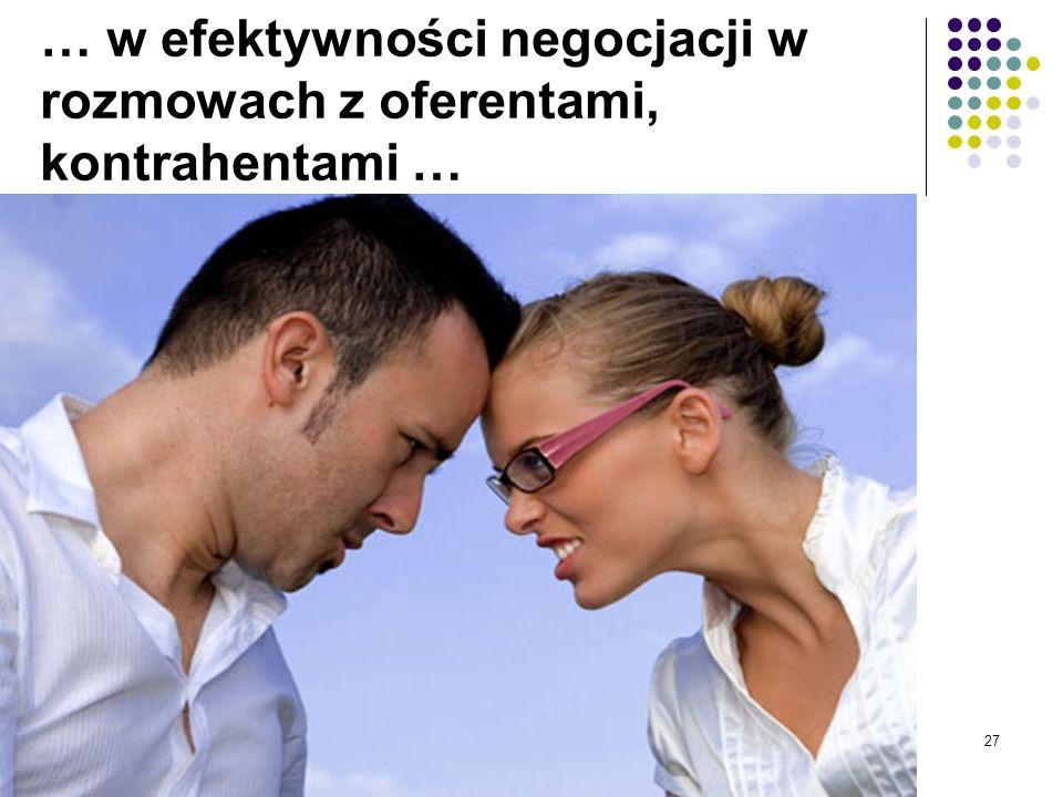 27 … w efektywności negocjacji w rozmowach z oferentami, kontrahentami …