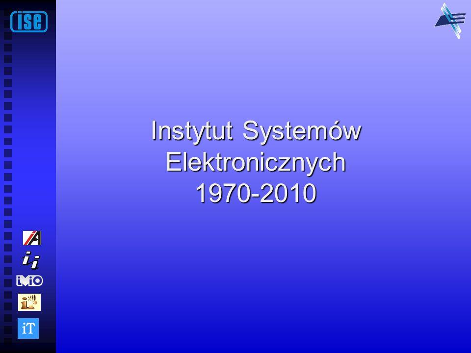 Instytut Systemów Elektronicznych 1970-2010