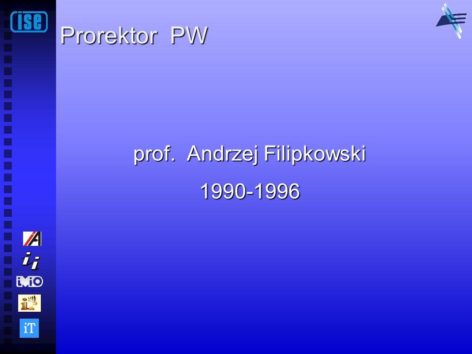 Prorektor PW prof. Andrzej Filipkowski 1990-1996
