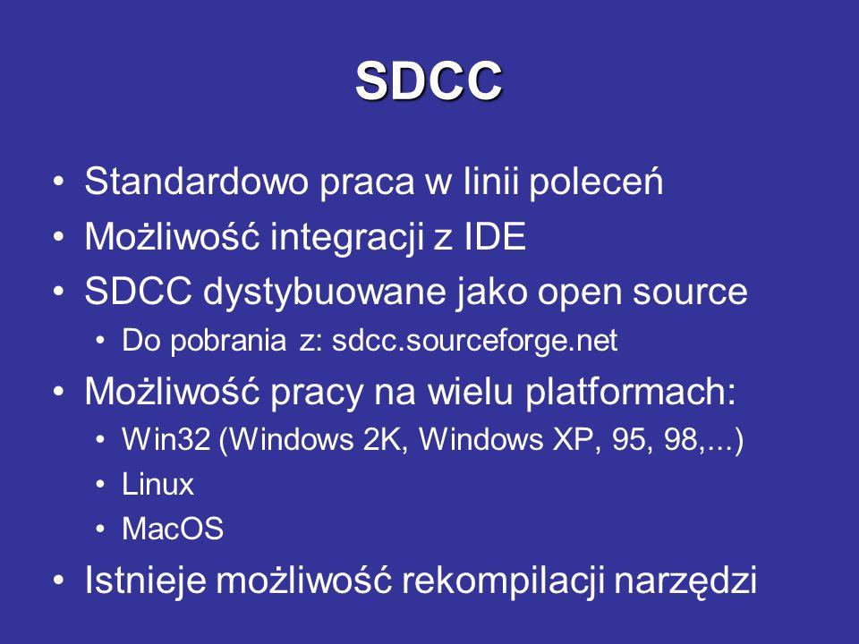 SDCC Standardowo praca w linii poleceń Możliwość integracji z IDE SDCC dystybuowane jako open source Do pobrania z: sdcc.sourceforge.net Możliwość pra
