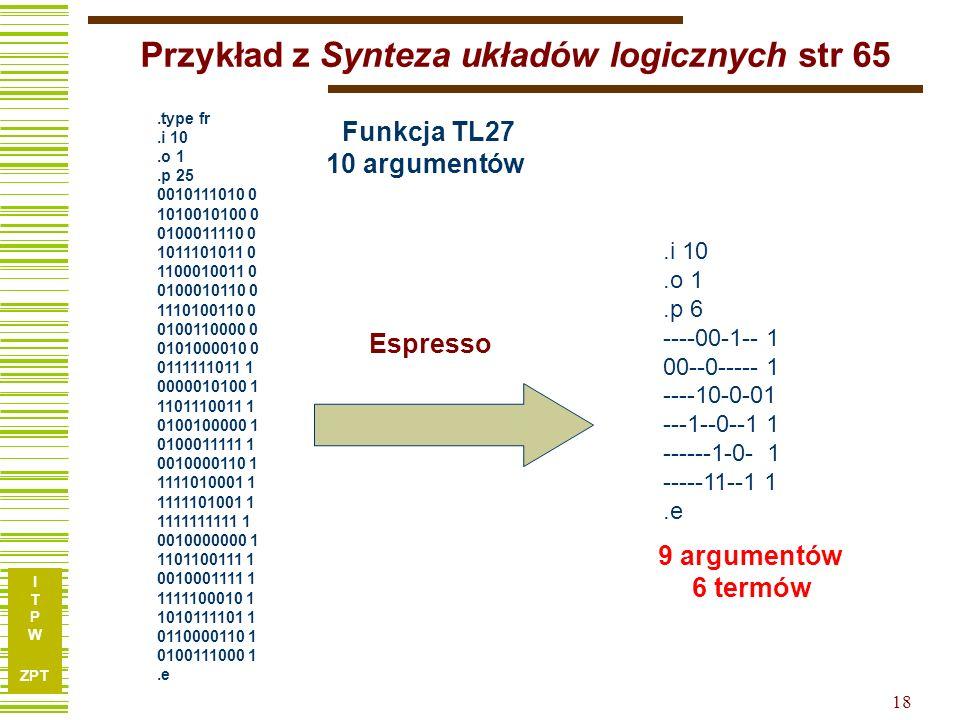 I T P W ZPT 17 Wprowadzenie redukcji argumentów do procedury ekspansji daje – w rozsądnym czasie – wyniki lepsze niż słynne Espresso