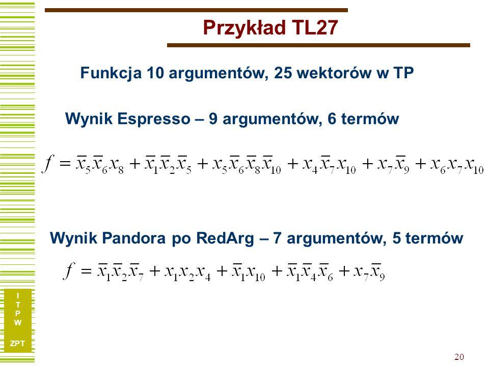 I T P W ZPT 19 Funkcja TL27 Funkcja TL27 przed redukcją.type fr.i 10.o 1.p 25 0010111010 0 1010010100 0 0100011110 0 1011101011 0 1100010011 0 0100010