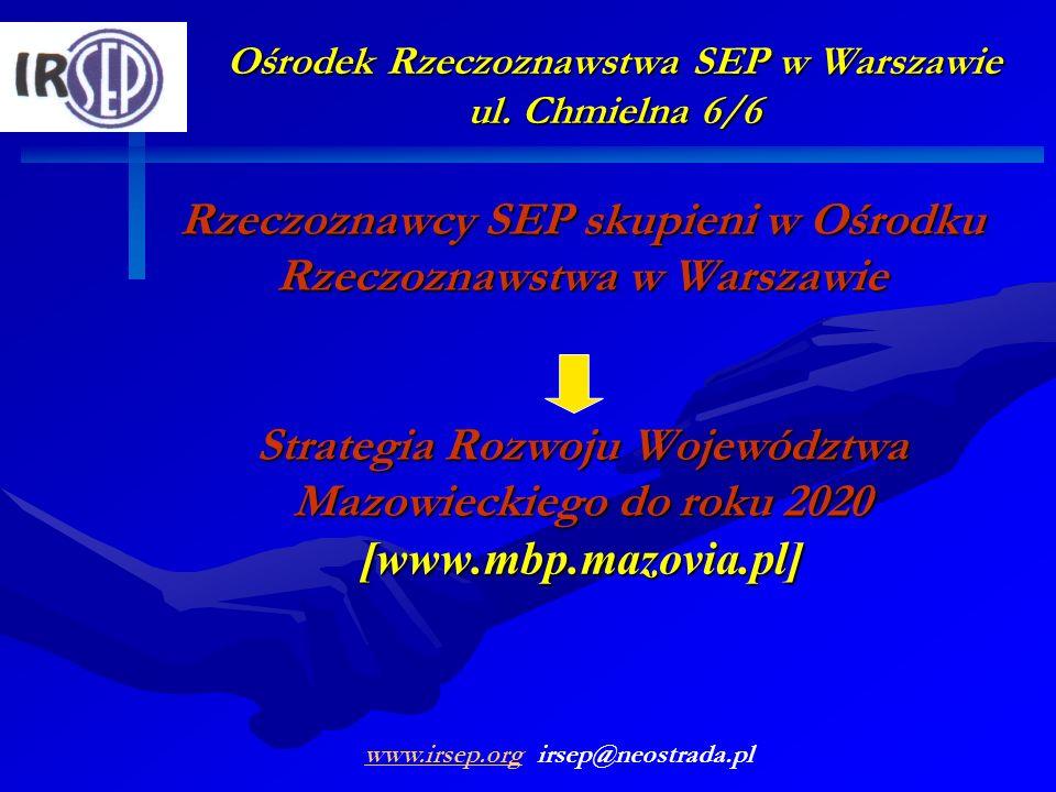 Ośrodek Rzeczoznawstwa SEP w Warszawie ul. Chmielna 6/6 Rzeczoznawcy SEP skupieni w Ośrodku Rzeczoznawstwa w Warszawie Strategia Rozwoju Województwa M