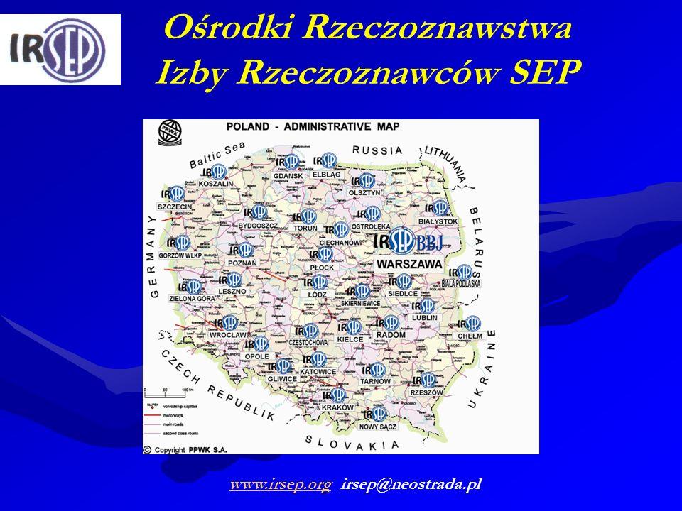 Ośrodki Rzeczoznawstwa Izby Rzeczoznawców SEP www.irsep.orgwww.irsep.org irsep@neostrada.pl