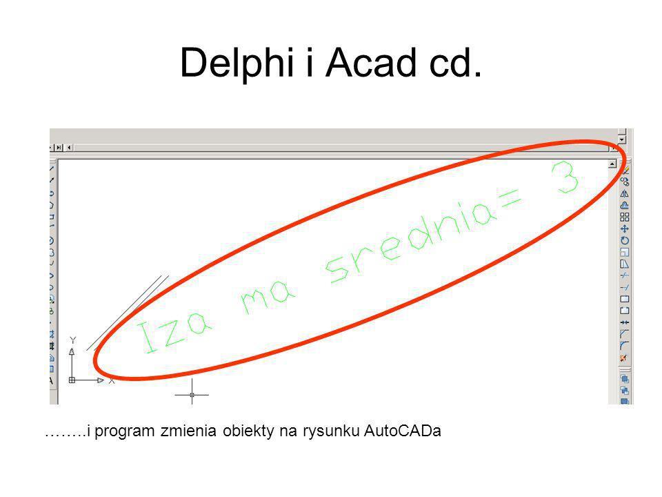 ……..i program zmienia obiekty na rysunku AutoCADa Delphi i Acad cd.