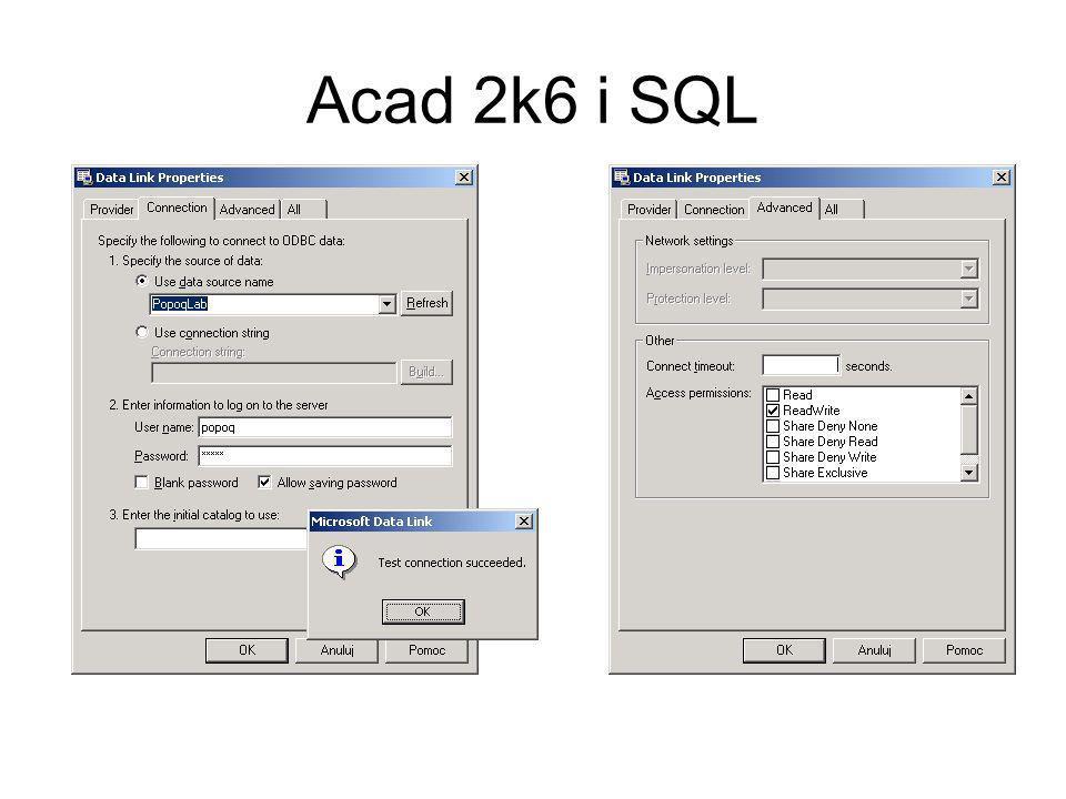 Połącz Pokaż połączone obiekty na rysunku Pokaż połączone rekordy z bazy danych Pokaż automatycznie połączone rekordy z bazy danych Pokaż automatycznie połączone obiekty na rysunku Acad 2k6 i SQL