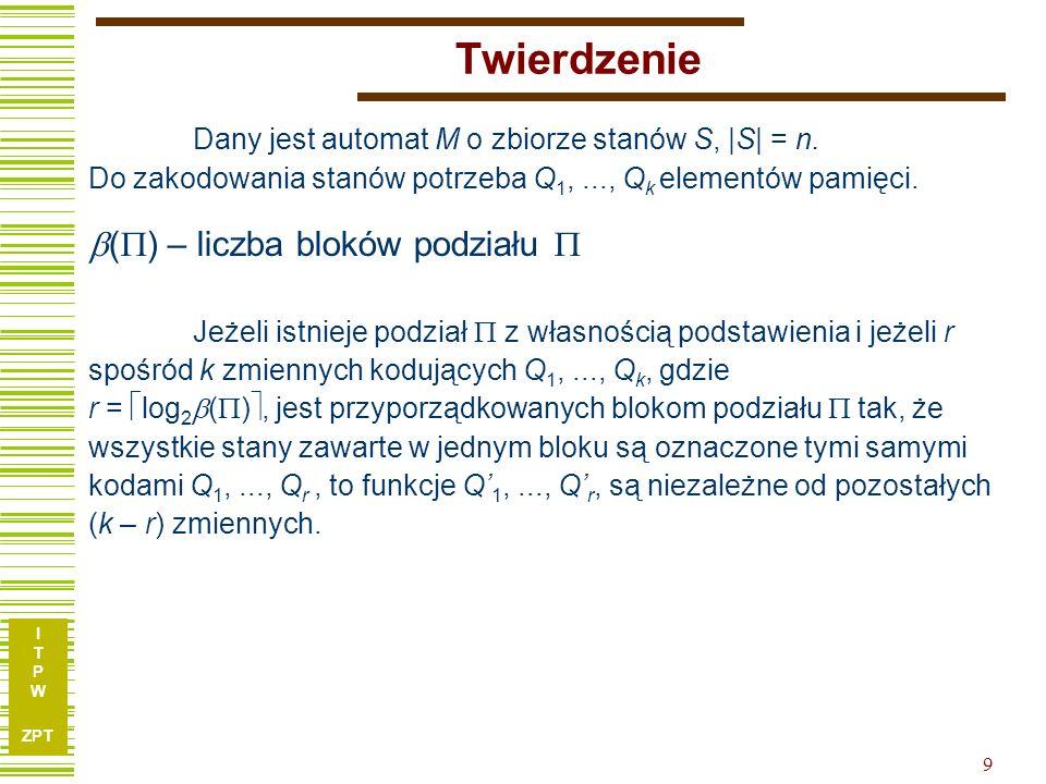 I T P W ZPT 9 Twierdzenie Dany jest automat M o zbiorze stanów S,  S  = n.