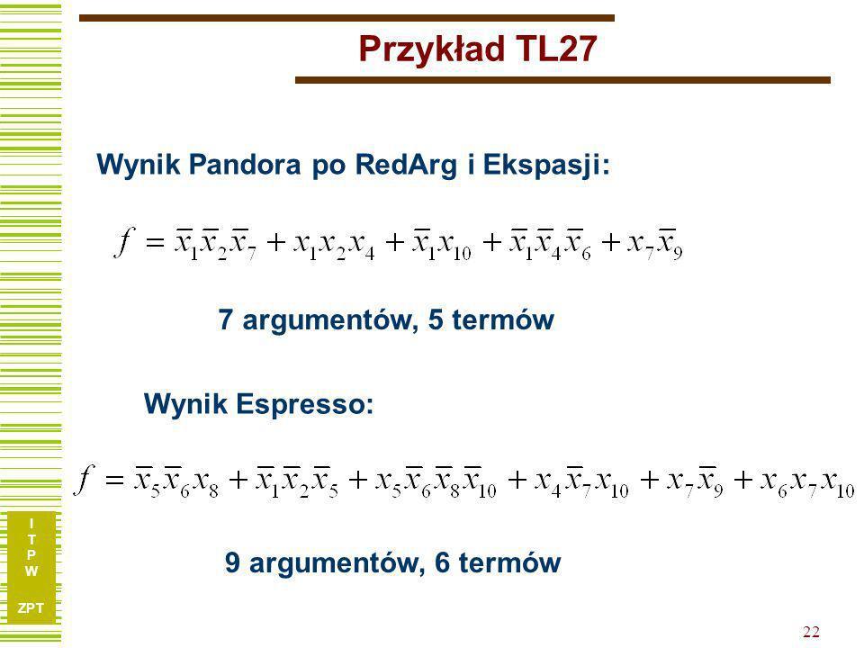 I T P W ZPT 21 Funkcja TL27 Funkcja TL27 przed redukcją.type fr.i 10.o 1.p 25 0010111010 0 1010010100 0 0100011110 0 1011101011 0 1100010011 0 0100010
