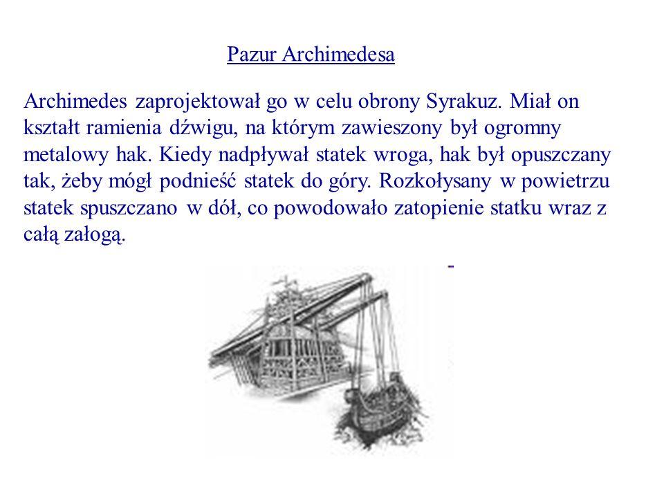 Archimedes zaprojektował go w celu obrony Syrakuz. Miał on kształt ramienia dźwigu, na którym zawieszony był ogromny metalowy hak. Kiedy nadpływał sta