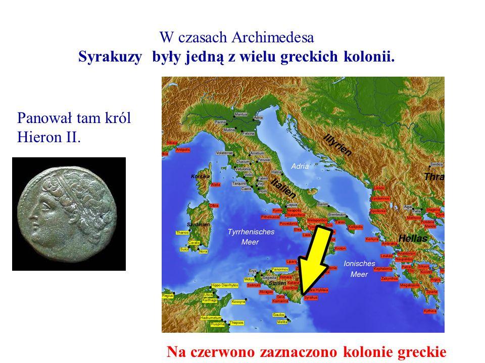 W czasach Archimedesa Syrakuzy były jedną z wielu greckich kolonii. Panował tam król Hieron II. Na czerwono zaznaczono kolonie greckie