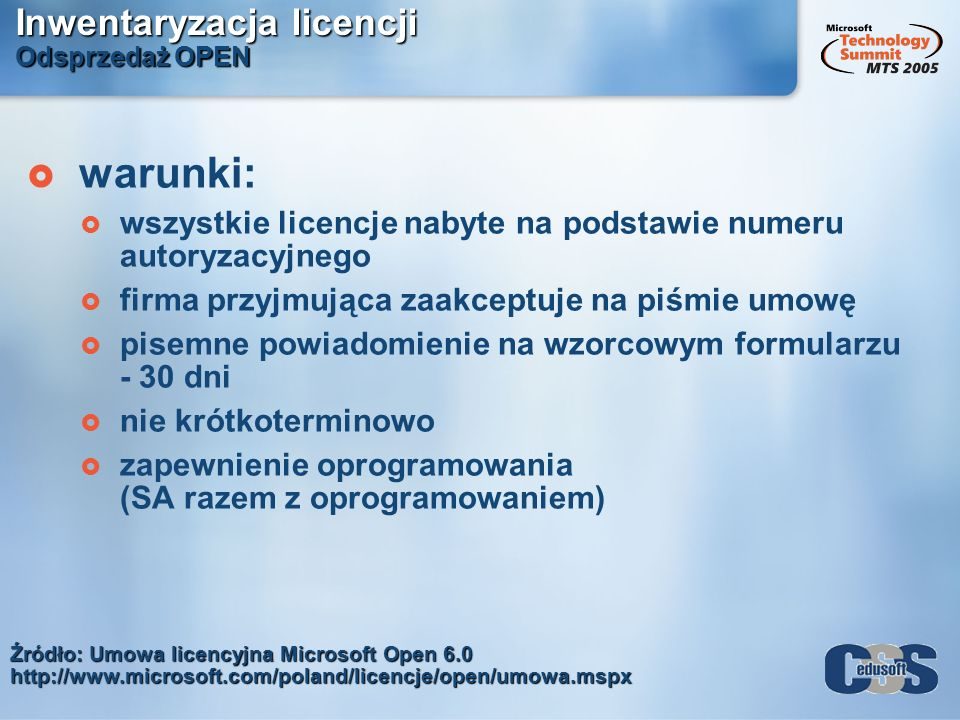 Inwentaryzacja licencji Odsprzedaż OPEN warunki: wszystkie licencje nabyte na podstawie numeru autoryzacyjnego firma przyjmująca zaakceptuje na piśmie
