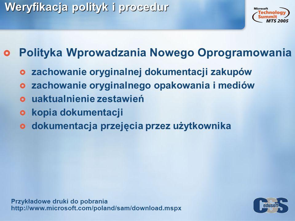 Weryfikacja polityk i procedur Polityka Wprowadzania Nowego Oprogramowania zachowanie oryginalnej dokumentacji zakupów zachowanie oryginalnego opakowa