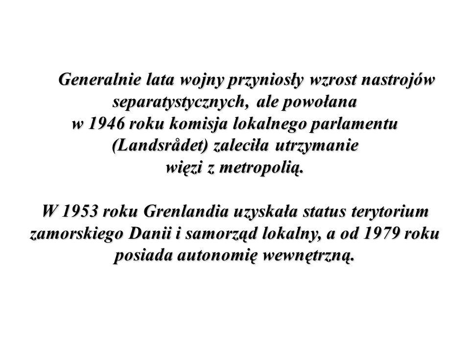 Generalnie lata wojny przyniosły wzrost nastrojów separatystycznych, ale powołana w 1946 roku komisja lokalnego parlamentu (Landsrådet) zaleciła utrzymanie więzi z metropolią.