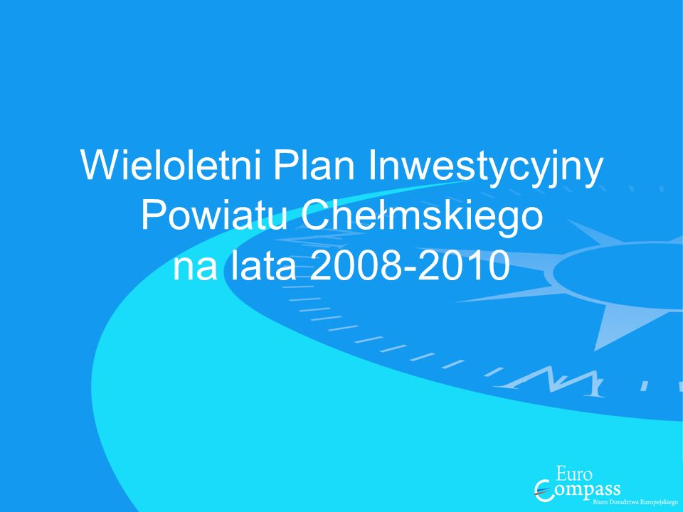 Wieloletni Plan Inwestycyjny Powiatu Chełmskiego na lata 2008-2010